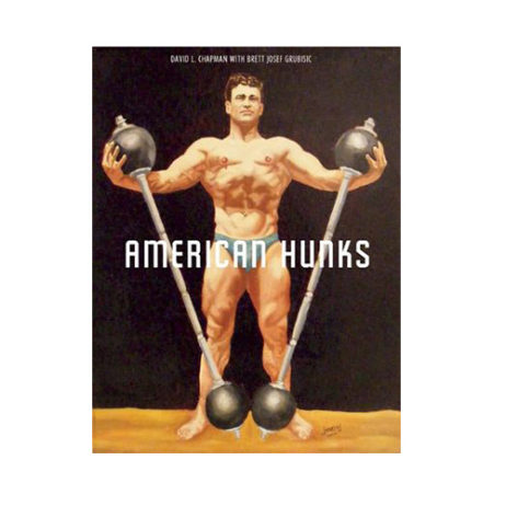 American Hunks: The Muscular Male Body In Popular Culture