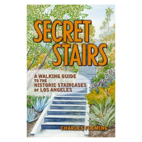 Secret Stairs:  A Walking Guide To Los Angeles