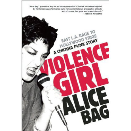 Violence Girl: East L.A. Rage To Hollywood Stage