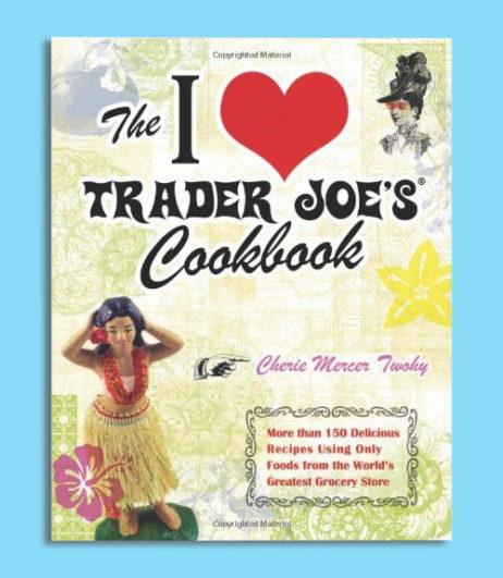 I Love Trader Joes Cookbook