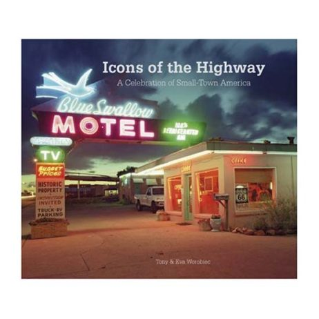 Icons Of The Highway: A Celebration Of Small Town America
