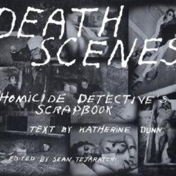 Death Scenes (Sc) A Homicide Detectives Scrapbook