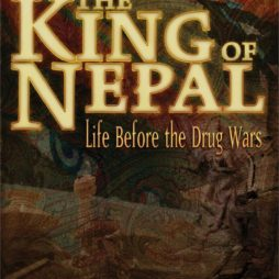 The King Of Nepal: Life Before The Drug Wars By Joseph R. Pietri