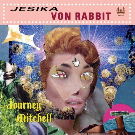 Jesika Von Rabbit - Journey Mitchell Lp